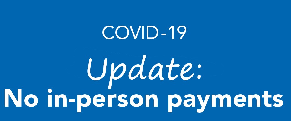 COVID update - City Hall to remain open; however, no in-person payments